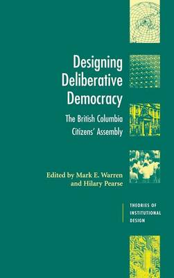 Designing Deliberative Democracy by Mark E. Warren