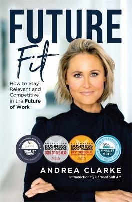Future Fit: How to Stay Relevant and Competitive in the Future of Work by Andrea Clarke