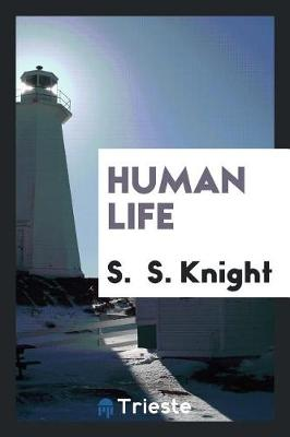 Human Life by S Knight