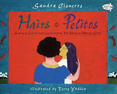 Hairs (Pelitos) by Sandra Cisneros