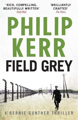 Field Grey by Philip Kerr