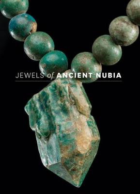 Jewels of Ancient Nubia by Yvonne J. Markowitz