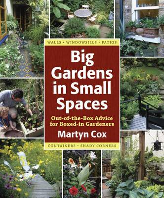 Big Gardens in Small Spaces by Martyn Cox