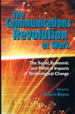 Communications Revolution at Work by Robert Boyce