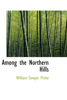 Among the Northern Hills by William Cowper Prime