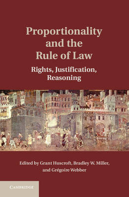 Proportionality and the Rule of Law by Grant Huscroft