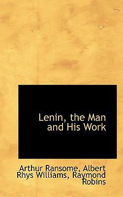 Lenin, the Man and His Work by Arthur Ransome