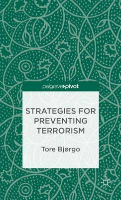 Strategies for Preventing Terrorism by Tore Bjorgo