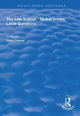 The Law School - Global Issues, Local Questions by Fiona Cownie
