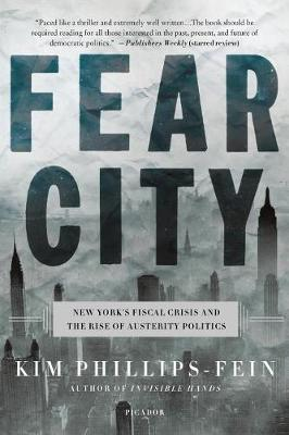 Fear City by Assistant Professor of History Kim Phillips-Fein