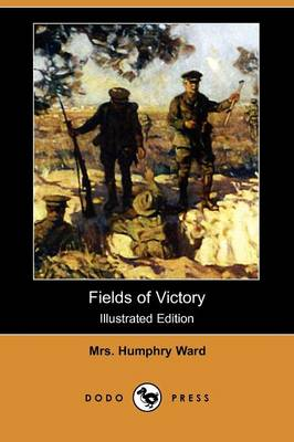 Fields of Victory (Illustraterd Edition) (Dodo Press) by Mrs Humphry Ward