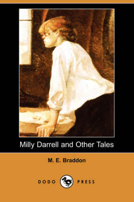 Milly Darrell and Other Tales (Dodo Press) by Mary Elizabeth Braddon