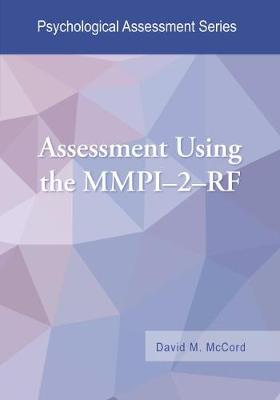 Assessment Using the MMPI-2-RF by David M. McCord