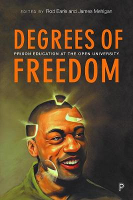 Degrees of Freedom: Prison Education at The Open University by Rod Earle
