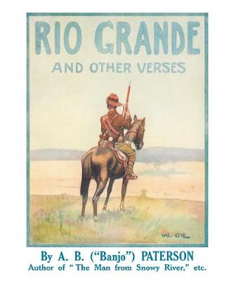 Rio Grande and Other Verses by A B Paterson