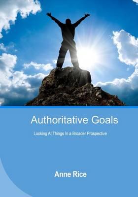 Authoritative Goals by Professor Anne Rice