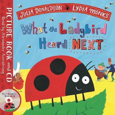 What the Ladybird Heard Next: Book and CD Pack by Julia Donaldson