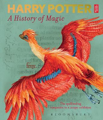Harry Potter - A History of Magic: The Book of the Exhibition by British Library