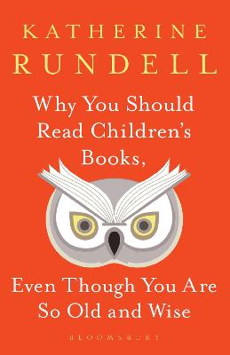 Why You Should Read Children's Books, Even Though You Are So Old and Wise book
