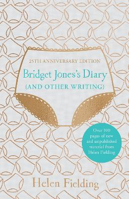 Bridget Jones's Diary (And Other Writing): 25th Anniversary Edition book
