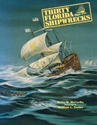 Thirty Florida Shipwrecks by Kevin M McCarthy