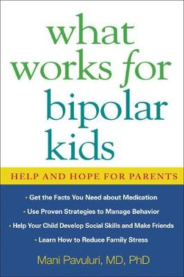 What Works for Bipolar Kids by Mani Pavuluri