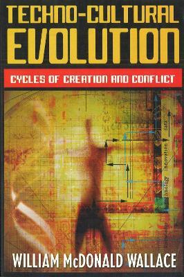 Techno-Cultural Evolution by William McDonald Wallace