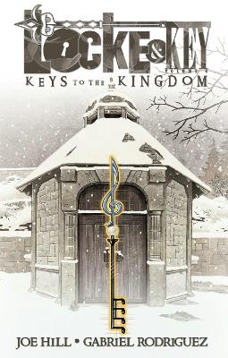 Locke & Key Locke & Key, Vol. 4 Keys To The Kingdom Keys to the Kingdom Volume 4 by Joe Hill