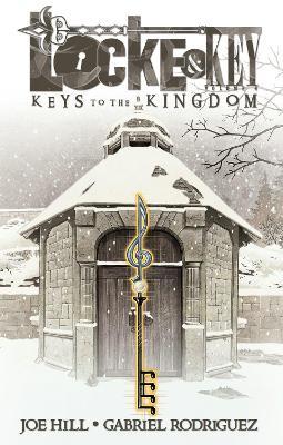 Locke & Key Locke & Key, Vol. 4 Keys To The Kingdom Keys to the Kingdom Volume 4 by Joe Hill