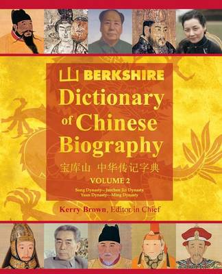 Berkshire Dictionary of Chinese Biography Volume 2 (B&w PB) by Kerry Brown