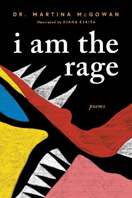 I am The Rage: A Black Poetry Collection by Martina McGowan