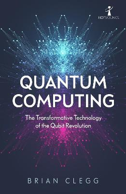 Quantum Computing: The Transformative Technology of the Qubit Revolution book