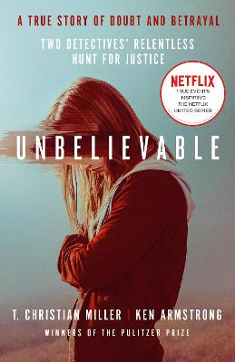 Unbelievable: The shocking truth behind the hit Netflix series book
