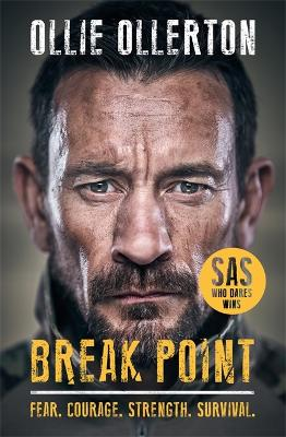 Break Point: SAS: Who Dares Wins Host's Incredible True Story book