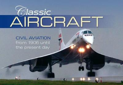 Classic Aircraft by Richard Havers