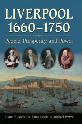 Liverpool, 1660-1750 by Fiona Lewis
