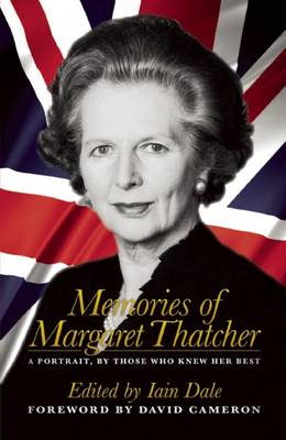Memories of Margaret Thatcher by Iain Dale
