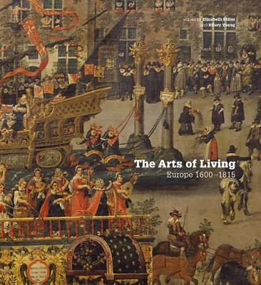 The Arts of Living: Europe 1600-1800 by Hilary Young