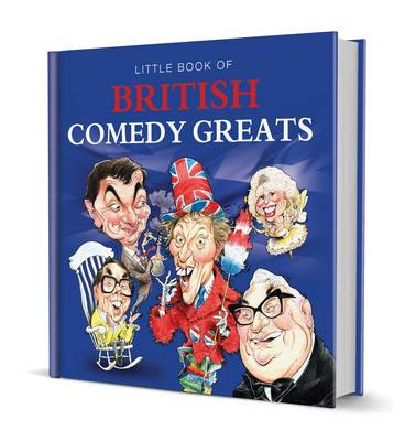 Little Book of British Comedy Greats by Michelle Brachet