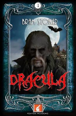 Dracula Foxton Reader Level 1 (400 headwords A1/A2) by Bram Stoker