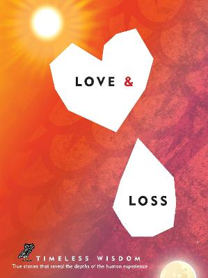 Love and Loss: True Stories That Reveal the Depths of the Human Experience by Renee Hollis