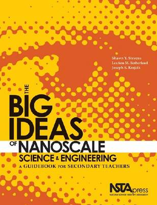 Big Ideas of Nanoscale Science and Engineering by Joseph S. Krajcik