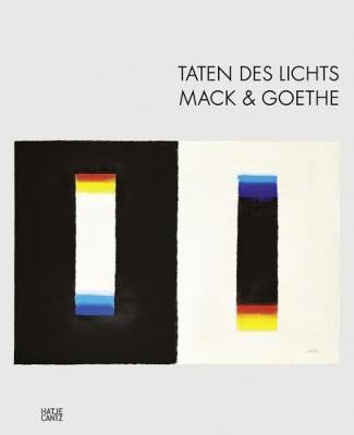 Taten des Lichts - Mack & Goethe by Barbara Steingiesser