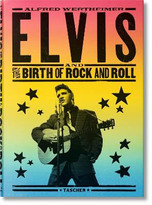 Alfred Wertheimer. Elvis and the Birth of Rock and Roll by Robert Santelli