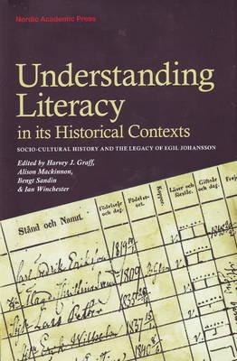 Understanding Literacy in Its Historical Contexts by Harvey J. Graff