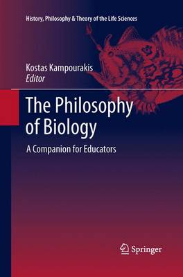 The Philosophy of Biology by Kostas Kampourakis