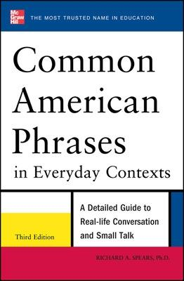 Common American Phrases in Everyday Contexts by Richard A. Spears