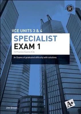 A+ Specialist Mathematics Exam 1 VCE Units 3 & 4 by Jim Green