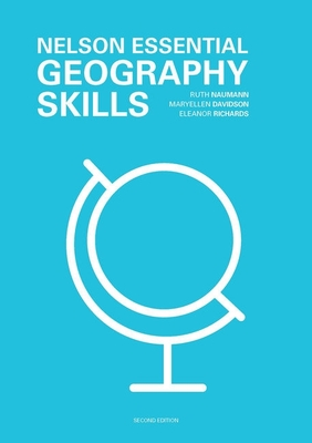 Nelson Essential Geography Skills Workbook by Ruth Naumann
