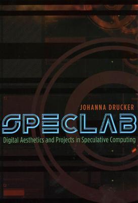 Speclab by Johanna Drucker
